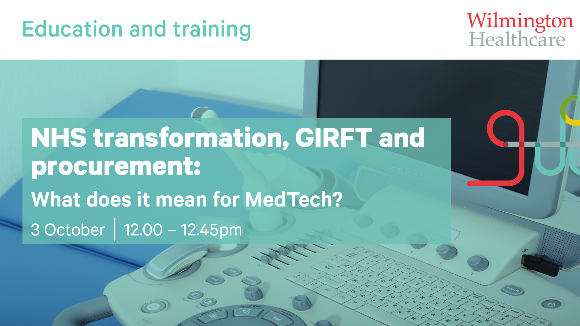 NHS transformation, GIRFT and Procurement: What does it mean for MedTech?